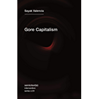 Gore Capitalism (Semiotext(e) / Intervention Series Book 24)