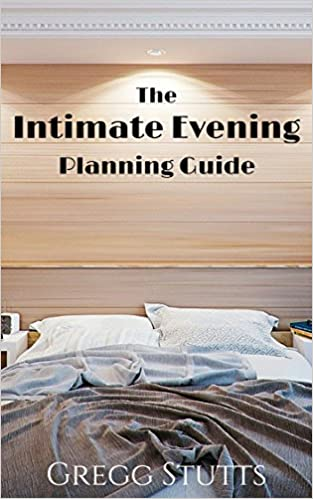 Neues echtes Buch als PDF-Download The Intimate Evening Planning Guide PDF by Gregg Stutts B00SE1D9LO