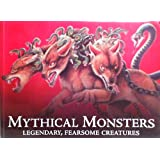 Mythical Monsters Legendary, Fearsome Creatures
