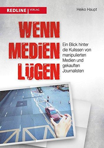 Wenn Medien lügen: Ein Blick hinter die Kulissen von manipulierten Medien und gekauften Journalisten
