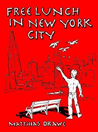 Free Lunch In New York City by Matthias Drawe ebook deal
