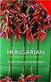 Colloquial Hungarian, Carol Rounds and Erika Sólyom, 0415242568