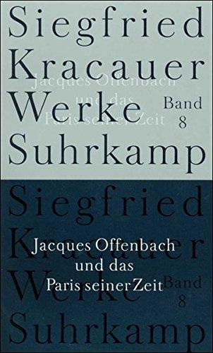Werke in neun Bänden: Band 8: Jaques Offenbach und das Paris seiner Zeit
