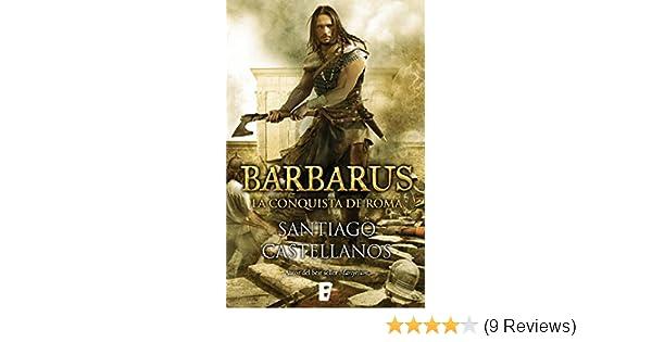 La conquista de Roma: El ocaso de Roma (Spanish Edition) eBook: Santiago Castellanos Garcia: Kindle Store