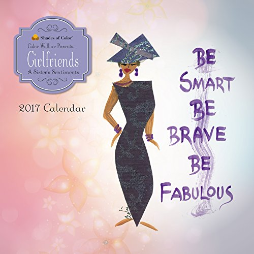 "Shades of Color 2017 Girlfriends, A Sister's Sentiments African American Calendar, 12 by 12"" (17GF)"