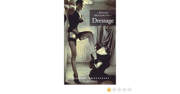 Dressage (Lectures amoureuses de Jean-Jacques Pauvert) (French Edition)
