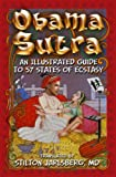 Obama Sutra - An Illustrated Guide To 57 States of Ecstasy
