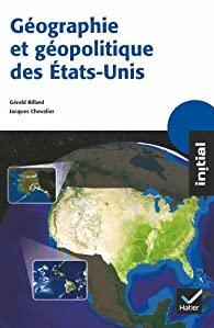 Initial - Géographie et géopolitique des Etats-Unis par Annette Ciattoni