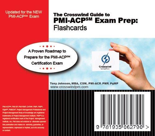 Read Online PMI-ACP Exam Success Series: Flashcards [Paperback] [2011] (Author) Tony Johnson, MBA, CSM, Project +, CAPM, PMI-SP, PMI-RMP, PMP, PgMP, Crosswind Learning PDF