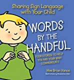 Words By the Handful - Box Set: Sharing Sign Language with Your Child: Four Stories to Get You and Your Child Communicating