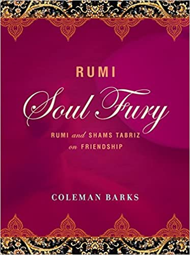 Rumi Soul Fury Rumi and Shams Tabriz on Friendship