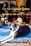 img - for Let The Goddess Dance: Drumming the Spirit to life book / textbook / text book