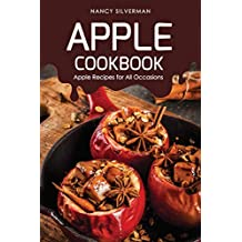 Apple Cookbook: Apple Recipes for All Occasions