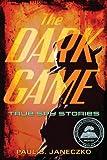 The Dark Game, Paul B. Janeczko, 0763660663