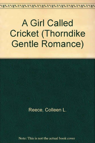 A Girl Called Cricket (Thorndike Candlelight Romance in Large - Gems Candlelight
