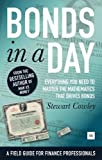 Bonds in a Day: Everything you need to master the mathematics that drives bonds