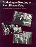 img - for Producing and Directing the Short Film and Video by David K. Irving (1995-05-24) book / textbook / text book