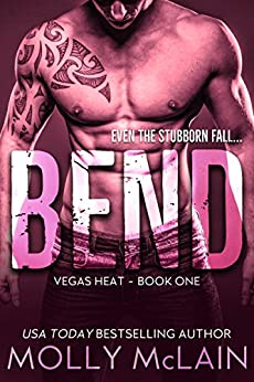 Bend (Vegas Heat Book 1) by [McLain, Molly]