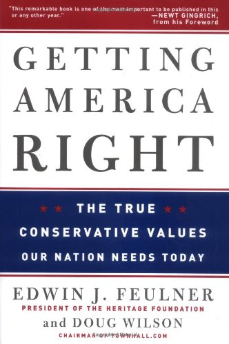 Getting America Right: The True Conservative Values Our Nation Needs Today pdf