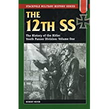 The 12th SS: The History of the Hitler Youth Panzer Division