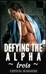 Defying The Alpha - Trois  (Gay Werewolf Romance) (English Edition)