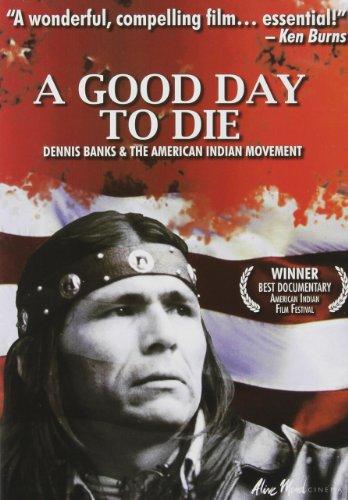 Good Day Die Dennis Banks