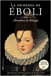 La princesa de Éboli (MR Novela Histórica): Amazon.es: Arteaga ...