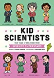 Kid Scientists: True Tales of Childhood from Science Superstars (Kid Legends)
