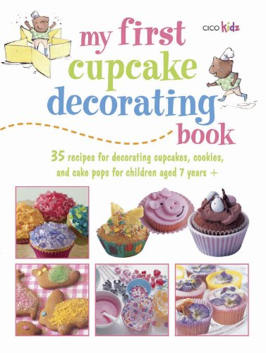 My First Cupcake Decorating Book: Learn simple decorating skills with these 35 cute & easy recipes: cupcakes, cake pops, cookies]()