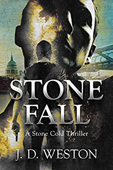 Stone Fall: A Stone Cold Thriller (Stone Cold Thriller Series Book 3) by [Weston, J.D.]