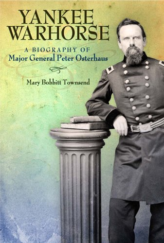 Yankee Warhorse: A Biography of Major General Peter Osterhaus (Shades of Blue and Gray) (Franco Shade)
