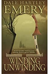 Winding Unwinding by Dale Hartley Emery (2014-08-07) Unknown Binding