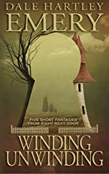 Winding Unwinding by Dale Hartley Emery (2014-08-07)