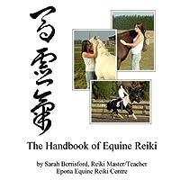 The Handbook of Equine Reiki: Animal Reiki for Horses