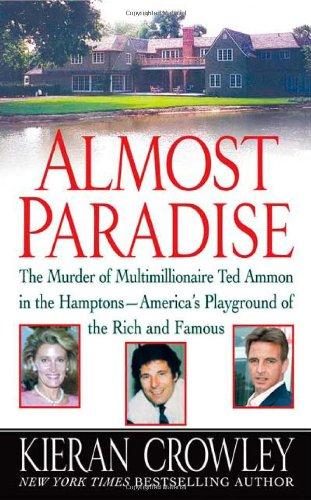 Almost Paradise: The East Hampton Murder of Ted Ammon (Hampton Stores)