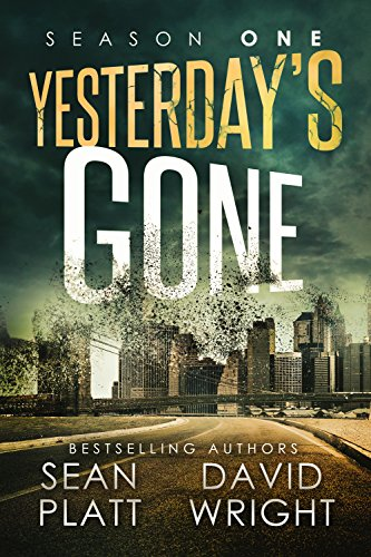 Yesterday's Gone: Season One Kindle Edition by Sean Platt (Author), David Wright (Author), Jason Whited (Editor)