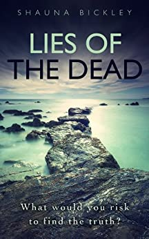Lies of the Dead by [Bickley, Shauna]