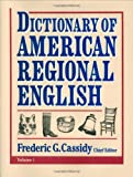Dictionary of American Regional English, Frederic Gomes Cassidy, Joan Houston Hall, 0674205111