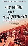 Die Bücher mit dem blauen Band: Mitten im Leben sind wir vom Tod umfangen: Erzählungen über den Ersten Weltkrieg