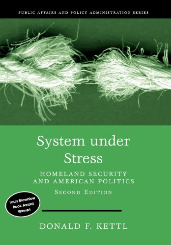System Under Stress: Homeland Security and American Politics, 2nd Edition (Public Affairs and Policy Administration Seri