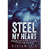 Steel My Heart (Motorcycle Club Romance) (The Sons of Steel Motorcycle Club Book 1)