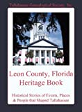 Leon County, Florida Heritage Book, , 098570621X