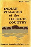Indian Villages of the Illinois Country, Wayne C. Temple, 0897920279