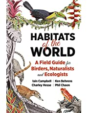 Habitats of the World: A Field Guide for Birders, Naturalists, and Ecologists
