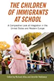 img - for The Children of Immigrants at School: A Comparative Look at Integration in the United States and Western Europe book / textbook / text book
