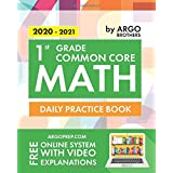 1st Grade Common Core Math: Daily Practice Workbook | 1000+ Practice Questions and Video Explanations | Argo Brothers (Common