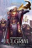 Fulgrim - Der Palatin-Phoenix: The Horus Heresy - Primarchs 06