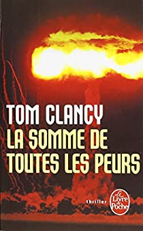 La Somme de toutes les peurs par Clancy