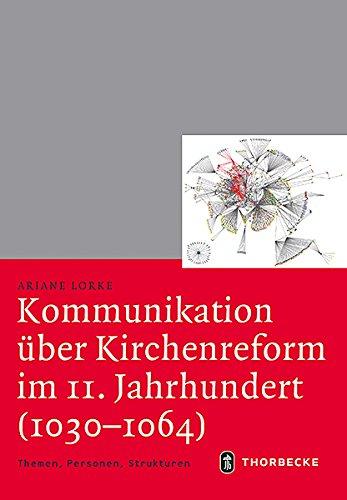 Kommunikation Uber Kirchenreform Im 11. Jahrhundert (1030-1064): Themen, Personen, Strukturen
