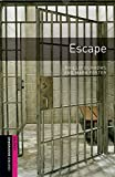 Oxford Bookworms Library: Escape: Starter: 250-Word Vocabulary (Oxford Bookworms; Starter)
